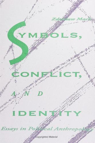 Symbols, Conflict, and Identity: Essays in Political Anthropology - SUNY series in Anthropological Studies of Contemporary Issues (Paperback)