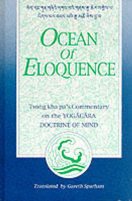 Ocean of Eloquence: Tsong Kha Pa's Commentary on the Yogacara Doctrine of Mind - SUNY Series in Buddhist Studies (Hardback)
