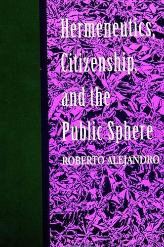 Hermeneutics, Citizenship, and the Public Sphere - SUNY Series in Political Theory: Contemporary Issues (Paperback)