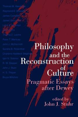 Philosophy and the Reconstruction of Culture: Pragmatic Essays after Dewey (Paperback)