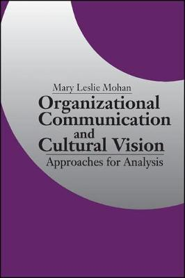 Organizational Communication and Cultural Vision: Approaches for Analysis - SUNY series, Human Communication Processes (Paperback)