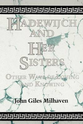 Hadewijch and Her Sisters: Other Ways of Loving and Knowing - SUNY series, The Body in Culture, History, and Religion (Paperback)