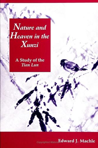 Nature and Heaven in the Xunzi: A Study of the Tian Lun - SUNY series in Chinese Philosophy and Culture (Paperback)