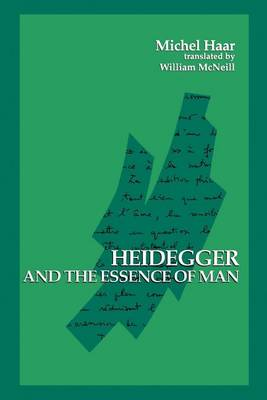 Heidegger and the Essence of Man - SUNY series in Contemporary Continental Philosophy (Paperback)