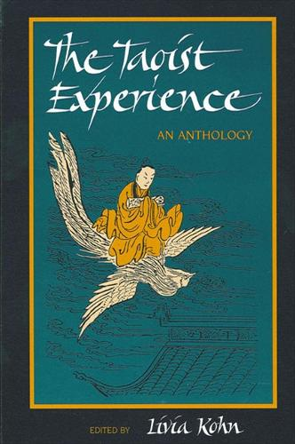The Taoist Experience: An Anthology - SUNY series in Chinese Philosophy and Culture (Paperback)