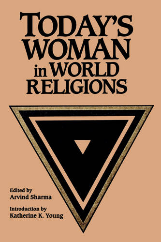 Today's Woman in World Religions - SUNY Series, McGill Studies in the History of Religions, A Series Devoted to International Scholarship (Paperback)