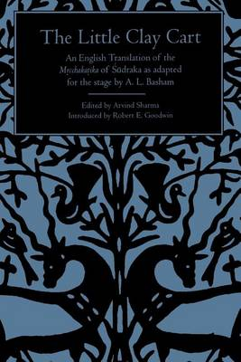 The Little Clay Cart: An English Translation of the Mrcchakatika of Sudraka as adapted for the stage by A.L. Basham - SUNY Series in Hindu Literature (Paperback)
