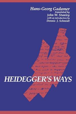 Heidegger's Ways - SUNY series in Contemporary Continental Philosophy (Paperback)