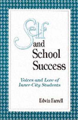 Self and School Success: Voices and Lore of Inner-City Students - SUNY series, Studying the Self (Paperback)