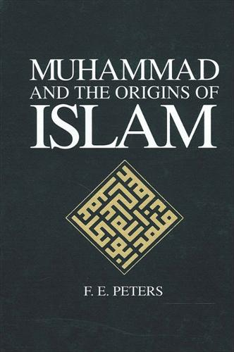 Muhammad and the Origins of Islam - SUNY series in Near Eastern Studies (Paperback)