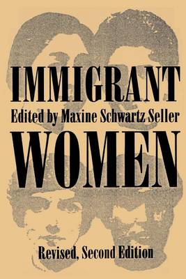 Immigrant Women: Revised, Second Edition - SUNY series in Ethnicity and Race in American Life (Paperback)