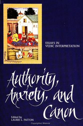 Authority, Anxiety, and Canon: Essays in Vedic Interpretation - SUNY series in Hindu Studies (Paperback)