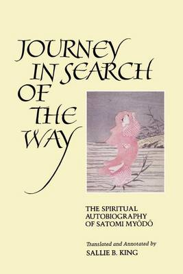 Journey in Search of the Way: The Spiritual Autobiography of Satomi Myodo (Paperback)