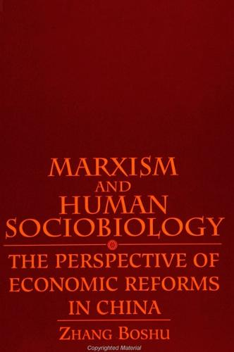 Marxism and Human Sociobiology: The Perspective of Economic Reforms in China - SUNY series in Philosophy and Biology (Paperback)