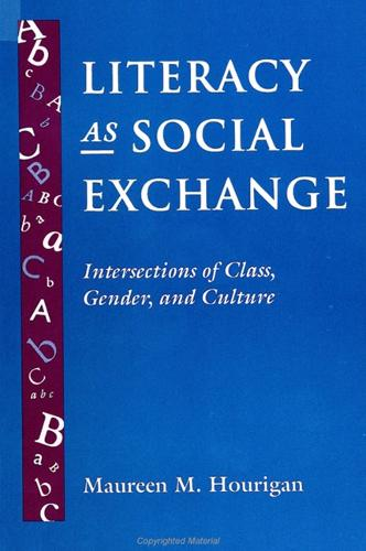 Literacy as Social Exchange: Intersections of Class, Gender, and Culture - SUNY series, Literacy, Culture, and Learning: Theory and Practice (Paperback)