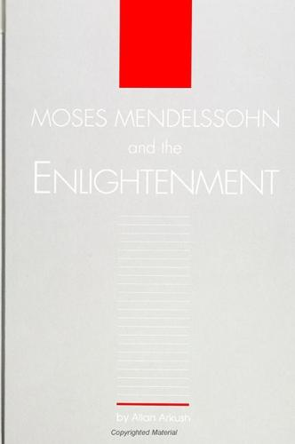 Moses Mendelssohn and the Enlightenment - SUNY series in Judaica:  Hermeneutics, Mysticism, and Religion (Paperback)