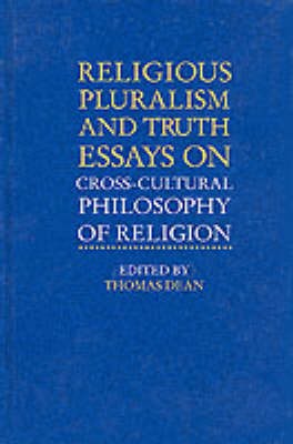 Religious Pluralism and Truth: Essays on Cross-cultural Philosophy of Religion - SUNY Series in Religious Studies (Hardback)