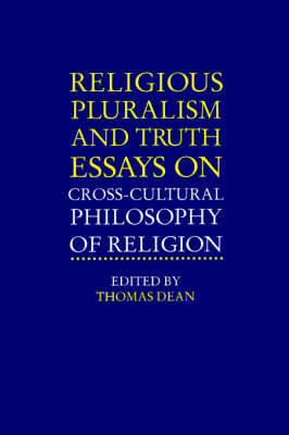Religious Pluralism and Truth: Essays on Cross-Cultural Philosophy of Religion - SUNY Series in Religious Studies (Paperback)