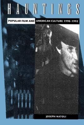 Hauntings: Popular Film and American Culture 1990-1992 - SUNY series in Postmodern Culture (Paperback)