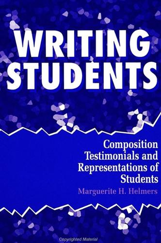 Writing Students: Composition Testimonials and Representations of Students - SUNY series, Literacy, Culture, and Learning: Theory and Practice (Paperback)