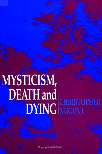Mysticism, Death and Dying - SUNY series in Western Esoteric Traditions (Paperback)