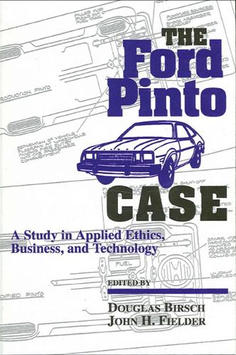 The Ford Pinto Case: A Study in Applied Ethics, Business, and Technology - SUNY series, Case Studies in Applied Ethics, Technology, and Society (Hardback)
