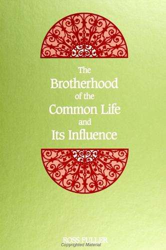 The Brotherhood of the Common Life and Its Influence - SUNY series in Western Esoteric Traditions (Paperback)