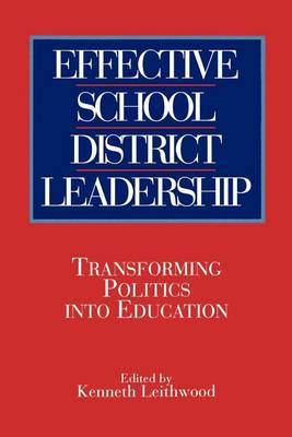 Effective School District Leadership: Transforming Politics into Education - SUNY series, Educational Leadership (Paperback)