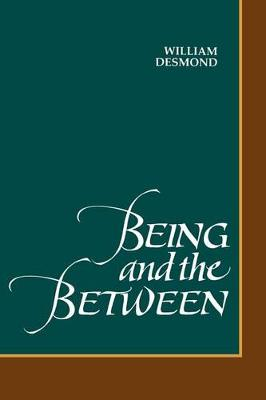 Being and the Between - SUNY Series in Philosophy (Paperback)