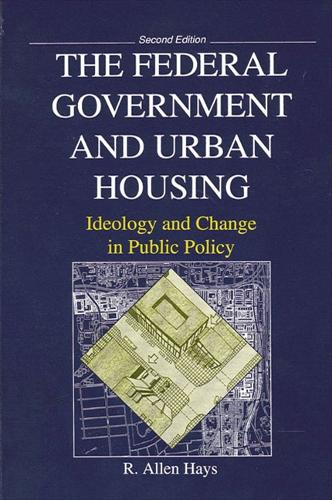 The Federal Government and Urban Housing (Paperback)
