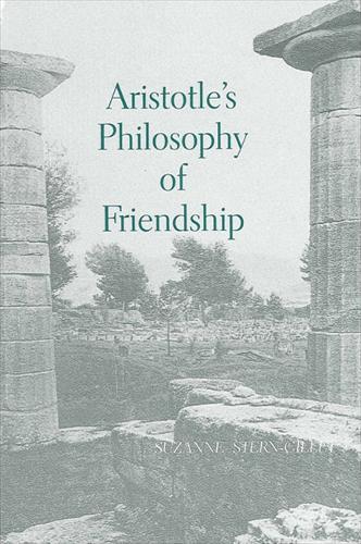 Aristotle's Philosophy of Friendship - SUNY series in Ancient Greek Philosophy (Hardback)