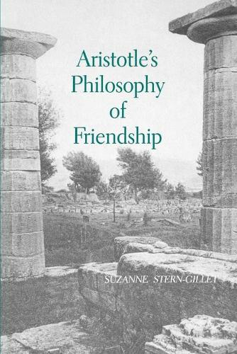 Aristotle's Philosophy of Friendship - SUNY series in Ancient Greek Philosophy (Paperback)
