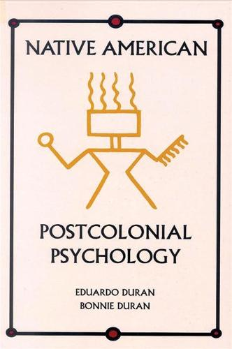 Native American Postcolonial Psychology - SUNY series in Transpersonal and Humanistic Psychology (Paperback)