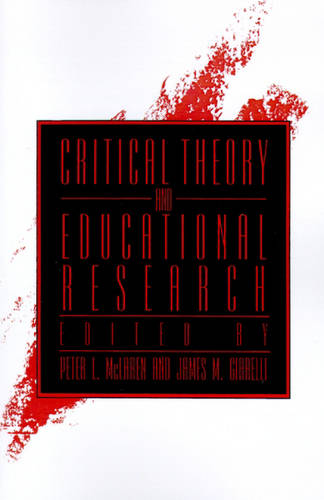 Critical Theory and Educational Research - SUNY Series, Teacher Empowerment and School Reform (Paperback)