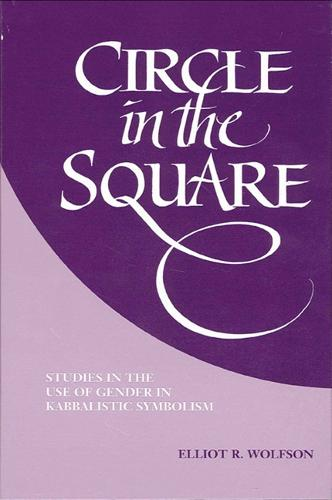 Circle in the Square: Studies in the Use of Gender in Kabbalistic Symbolism (Paperback)