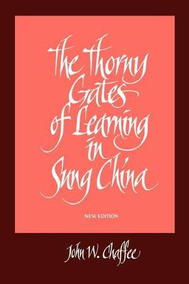 The Thorny Gates of Learning in Sung China: A Social History of Examinations, New Edition (Paperback)