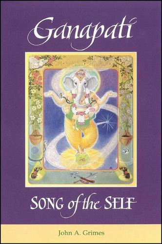 Ganapati: Song of the Self - SUNY Series in Religious Studies (Paperback)