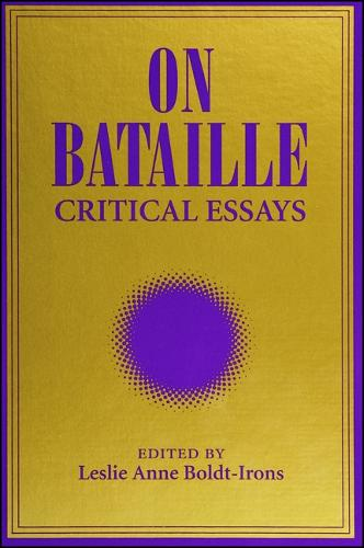 On Bataille: Critical Essays - SUNY series, Intersections: Philosophy and Critical Theory (Paperback)