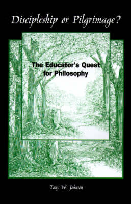 Discipleship or Pilgrimage?: The Educator's Quest for Philosophy - SUNY series, The Philosophy of Education (Paperback)