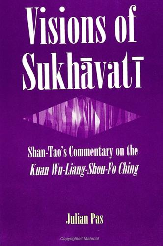 Visions of Sukhavati: Shan-tao's Commentary on the Kuan wu-liang-shou-Fo ching - SUNY Series in Buddhist Studies (Paperback)
