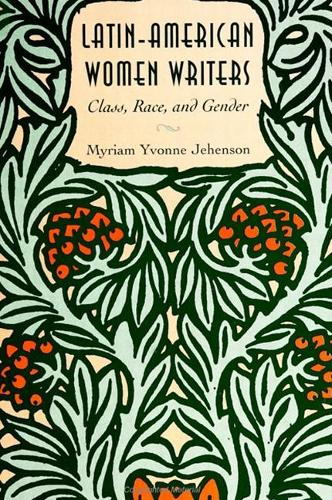 Latin-American Women Writers: Class, Race, and Gender - SUNY series in Feminist Criticism and Theory (Paperback)