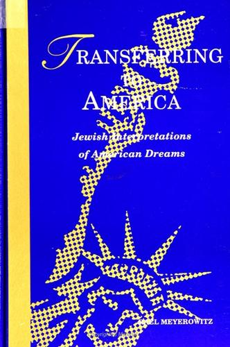 Transferring to America: Jewish Interpretations of American Dreams - SUNY series in Modern Jewish Literature and Culture (Paperback)