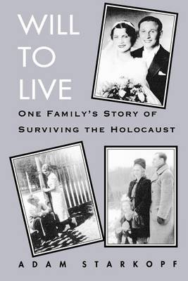 Will to Live: One Family's Story of Surviving the Holocaust (Paperback)