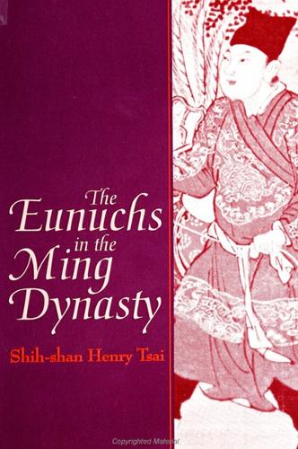 The Eunuchs in the Ming Dynasty - SUNY series in Chinese Local Studies (Paperback)