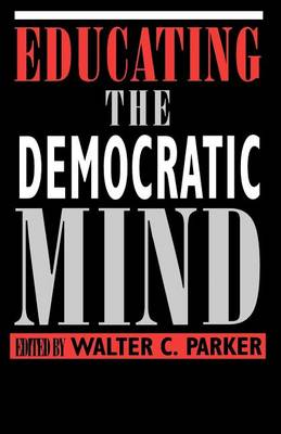 Educating the Democratic Mind - SUNY series, Democracy and Education (Paperback)