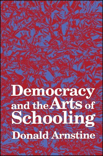 Democracy and the Arts of Schooling (Paperback)