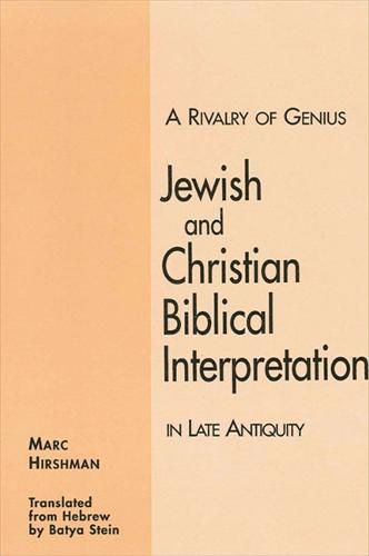 A Rivalry of Genius: Jewish and Christian Biblical Interpretation in Late Antiquity - SUNY series in Judaica:  Hermeneutics, Mysticism, and Religion (Paperback)