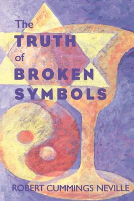 The Truth of Broken Symbols - SUNY Series in Religious Studies (Paperback)