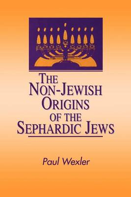 The Non-Jewish Origins of the Sephardic Jews - SUNY series in Anthropology and Judaic Studies (Paperback)