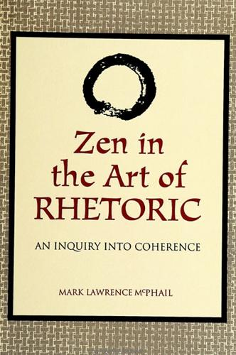 Zen in the Art of Rhetoric: An Inquiry into Coherence - SUNY series in Communication Studies (Paperback)